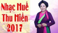 Tuyển tập 17 ca khúc về Huế hay nhất 2017 của NSND Thu Hiền