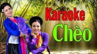 Tuyển Tập Karaoke Hát Chèo Được Yêu Thích Nhất