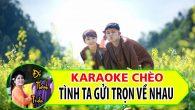 Hát karaoke chèo: Tình ta gửi trọn về nhau