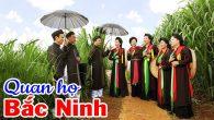 Tuyển tập những bài quan họ Bắc Ninh về hội Lim hay nhất xuân Mậu Tuất 2018