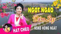 Tuyển tập những bài hát chèo của NSND Hồng Ngát